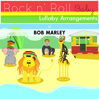Rock n' Roll Baby - Lullaby Arrangements of Bob Marley