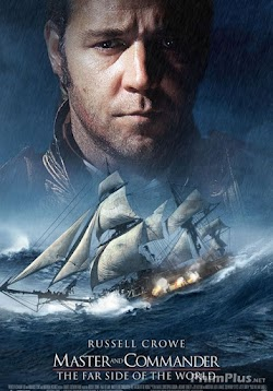 Thuyền Trưởng Và Đại Úy: Góc Xa Của Thế Giới
