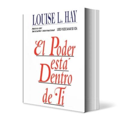 El Poder Está Dentro de Ti por Louise Hay