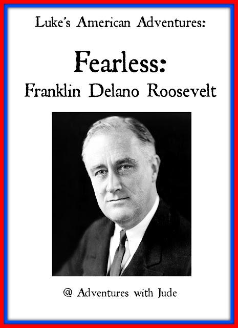 Luke's American Adventures Fearless Franklin Delano Roosevelt