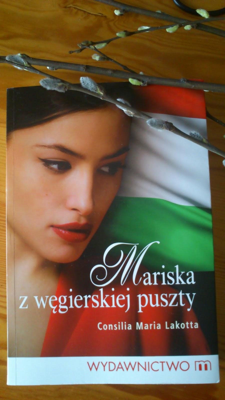 """""""Mariska z węgierskiej puszczy"""" Consilia Maria Lakotta"""