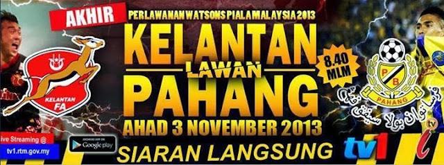 Keputusan Final Kelantan vs Pahang 3 November 2013