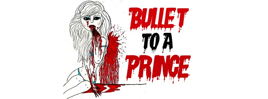 Bullet To A Prince