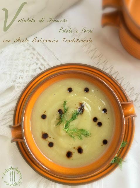 vellutata di finocchi, patate e porri con aceto balsamico tradizionale di modena d.o.p. la delicatezza che si sposa con la forza...
