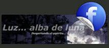 https://www.facebook.com/LuzAlbaDeLuna