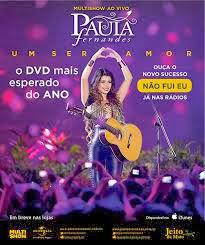 maximum DVD Paula Fernandes – Multishow Ao Vivo: Um Ser Amor (2013)