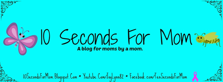 10 Seconds For Mom