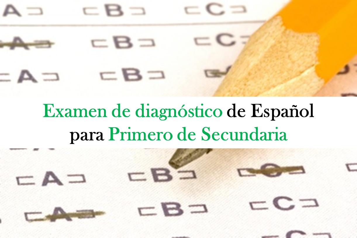 Examen de diagnóstico para la asignatura de español en primero de secundaria