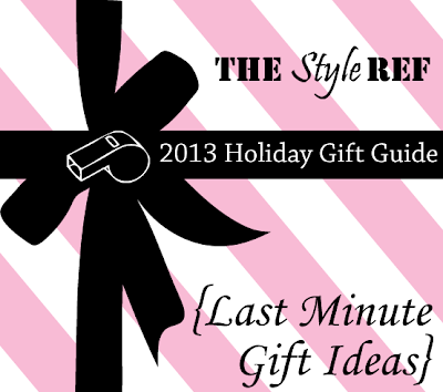 The Style Ref's 2013 Holiday Gift Guide: Last Minute Gift Ideas