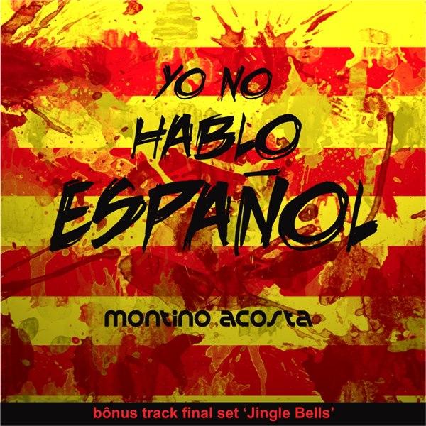 DJ MONTINO ACOSTA - YO NO HABLO ESPAÑOL (SET MIX)