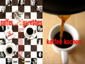 Coffee and Cigarettes - Kaffee Kochen