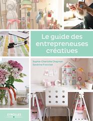 Le guide des entrepreneuses créatives - Tome 2