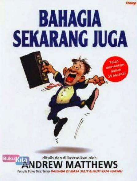 http://www.bukukita.com/Psikologi-dan-Pengembangan-Diri/Motivasi/124047-Bahagia-Sekarang-Juga.html