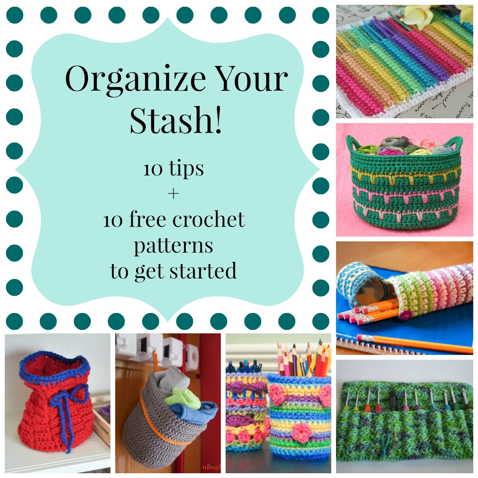 Organize Your Stash! 10 Tips + 10 Free Crochet Patterns to get Started