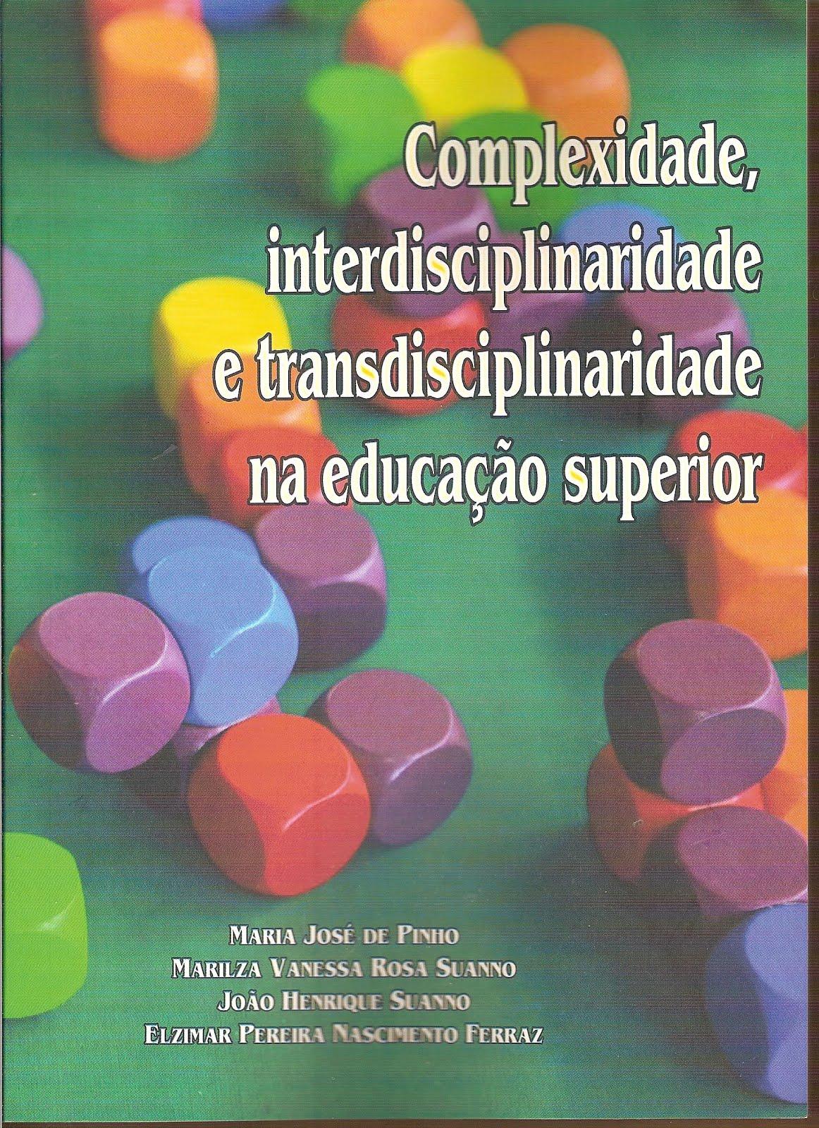 Complexidade, interdisciplinaridade e transdisciplinaridade na educação superior