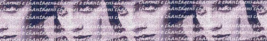 Charmes e Chantagens