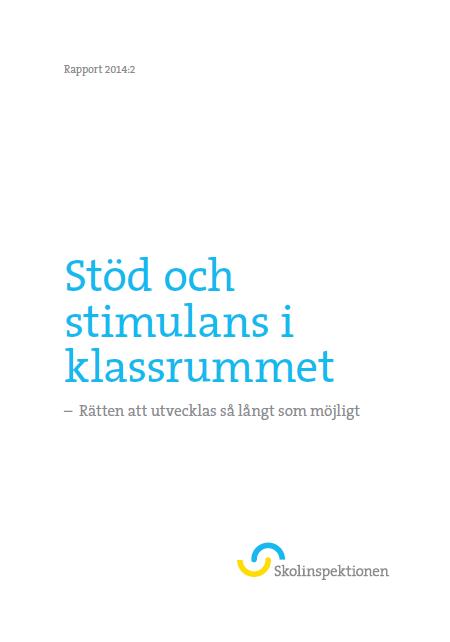 http://www.skolinspektionen.se/Documents/Kvalitetsgranskning/stod-och-stimulans/kvalgr-stod-och-stimulans-2014-2.pdf