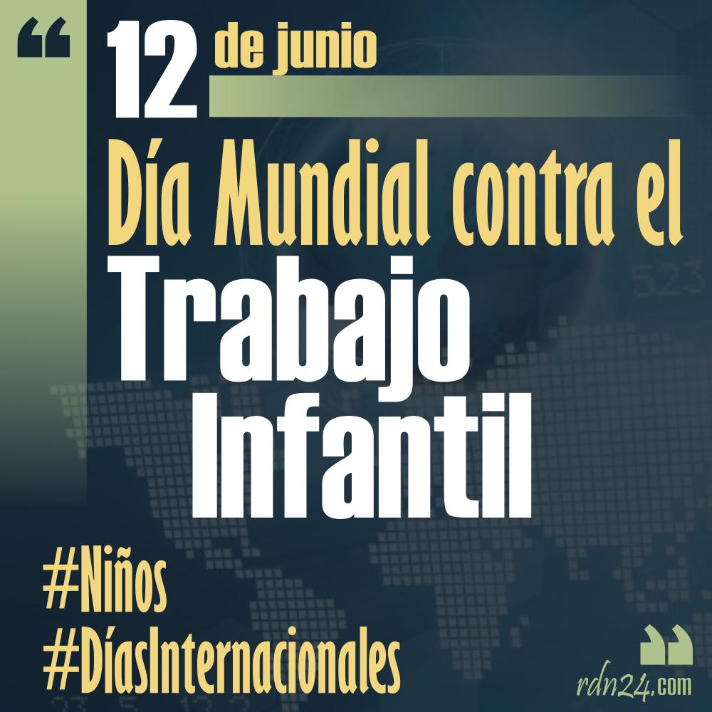 12 de junio – Día Mundial contra el Trabajo Infantil #DíasInternacionales
