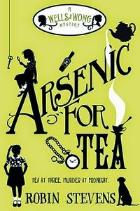 Arsenic for Tea by Robin Stevens
