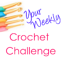 Your Weekly Crochet Challenge