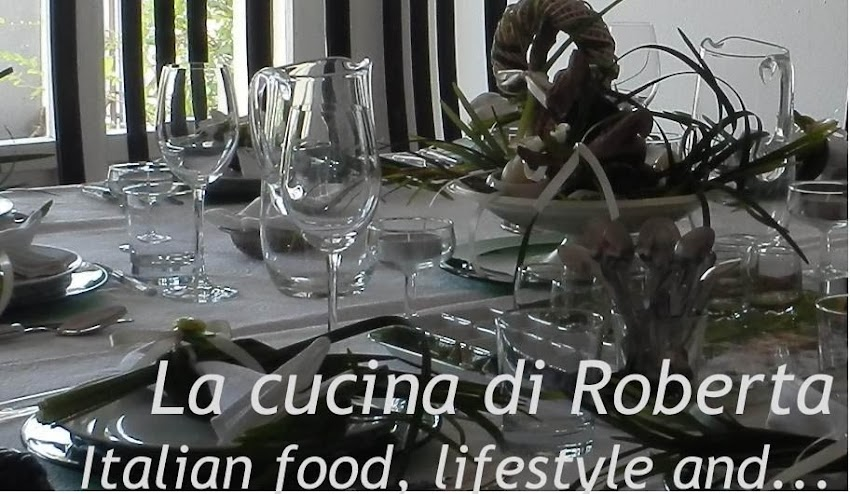 Italian food and lifestyle - La cucina di Roberta