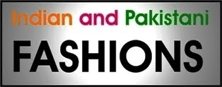 Indian and Pakistani Fashions