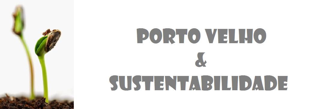 Porto Velho & Sustentabilidade
