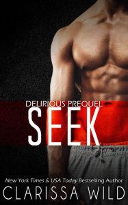 "new adult romantce ""Seek"" by Clarissa Wild"