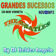 GRANDES SUCESSOS THE BEATLES BY DJ HELDER ANGELO SEM VINHETA