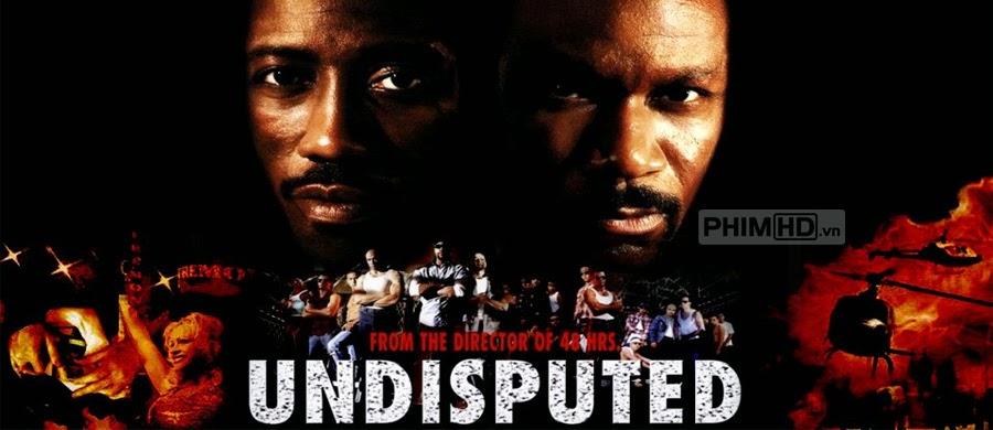 Quyết Đấu 1 - Undisputed - 2002