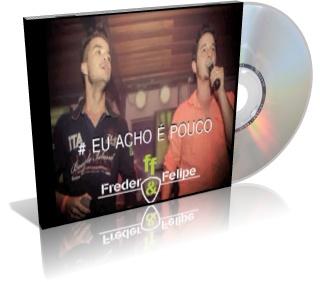 Freder e Felipe – Eu Acho é Pouco
