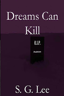 Dreams can Kill-Available at Amazon and Smashwords