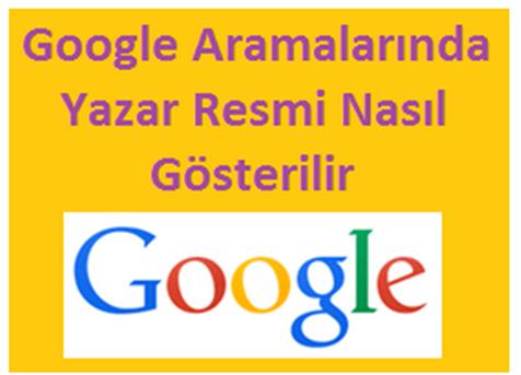 Yeni Google Aramalarında Yazar Resmi Nasıl Gösterilir