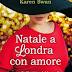 """Oggi in libreria: """"Natale a Londra con amore"""" di Karen Swan"""