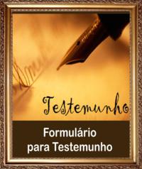 FORMULÁRIO - Testemunho -