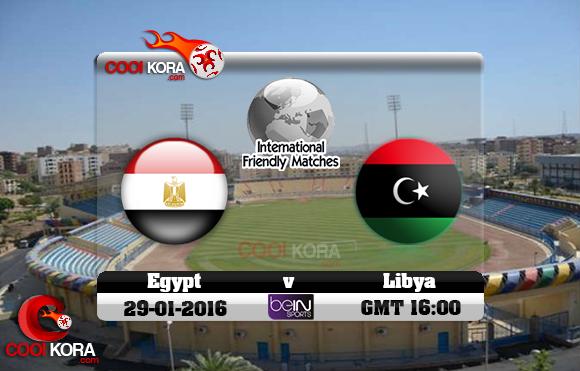 مشاهدة مباراة مصر وليبيا اليوم 29-1-2016 مباراة ودية