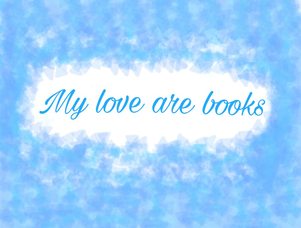 My love are books
