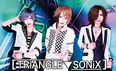 【TRiANGLE▼SONiX】