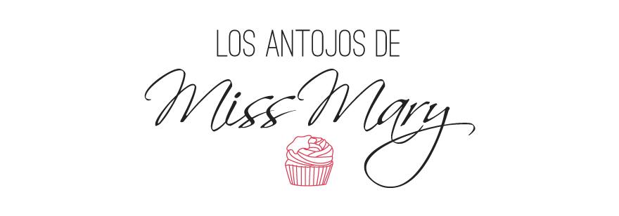 los antojos de Miss Mary