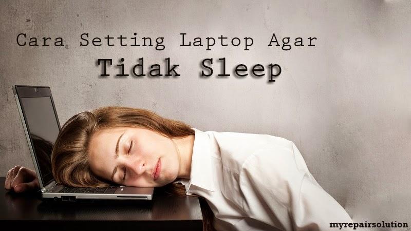mengatasi laptop sleep dengan sendirinya