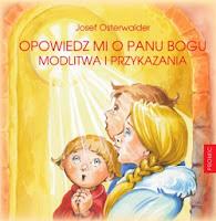 http://www.wydawnictwo.pl/produkt/opowiedz-mi-o-panu-bogu-modlitwa-i-przykazania