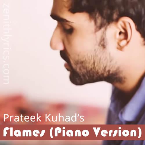 Flames (Piano Version) by Prateek Kuhad
