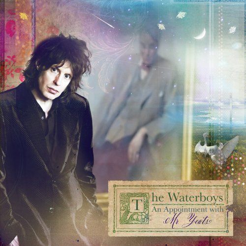 THE WATERBOYS - An appointment with Mr.Yeats (2011)
