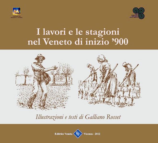 Lavori e Stagioni nel Veneto inizio '900