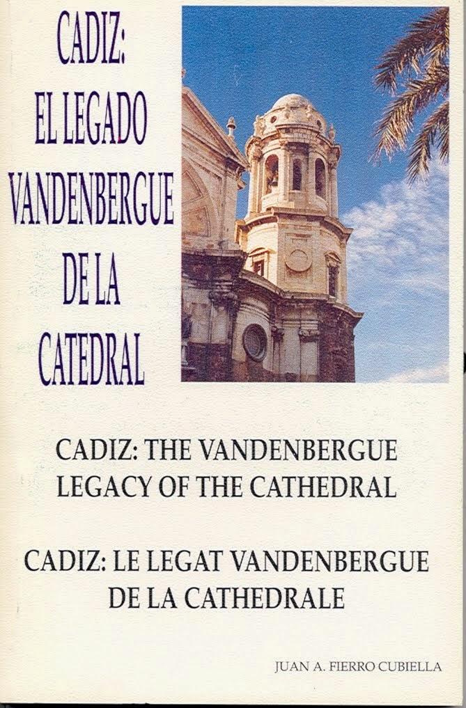 Cádiz: El legado Vandenbergue de la Catedral