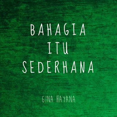 Puisi Gina Hayana: Bahagia Itu Sederhana