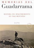 Memorias del Guadarrama. Historia del descubrimiento de unas montañas