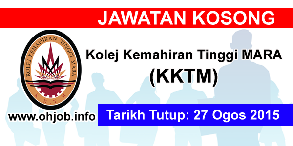 Jawatan Kerja Kosong Kolej Kemahiran Tinggi MARA (KKTM) logo www.ohjob.info ogos 2015