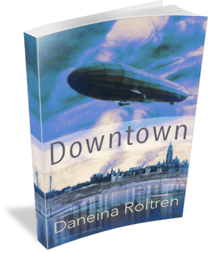 Book Cover: Downtown by Daneina Roltren