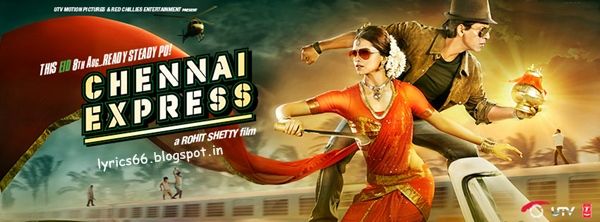 Chennai Express Songs Lyrics